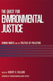 The Quest for Environmental Justice by Robert D Bullard