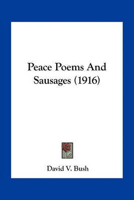 Peace Poems and Sausages (1916) by David V. Bush image
