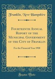 Fourteenth Annual Report of the Municipal Government of the City of Franklin by Franklin New Hampshire image