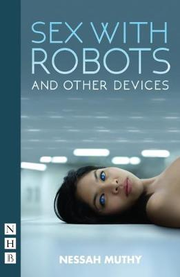 Sex with Robots and Other Devices by Nessa Muthy image