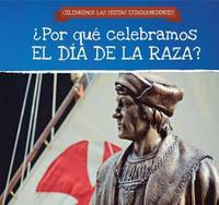Por Qu Celebramos El D a de la Raza? / Why Do We Celebrate Columbus Day? by Darnell Petersen image