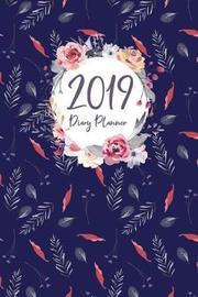 2019 Diary Planner by Elizabeth Riley