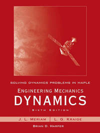 Solving Dynamics Problems in Maple: WITH Engineering Mechanics Dynamics, 6r.e. by Brian Harper image