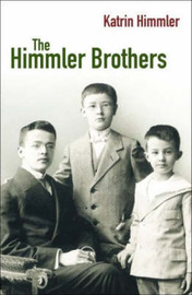 The Himmler Brothers by Katrin Himmler image