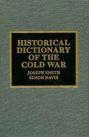Historical Dictionary of the Cold War by Joseph Smith image