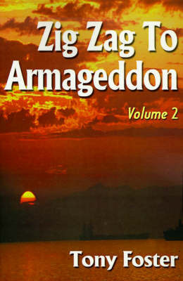 Zig Zag to Armageddon by Tony Foster