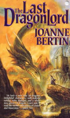 The Last Dragonlord by Joanne Bertin