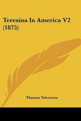 Teresina in America V2 (1875) by Therese Yelverton, Vis