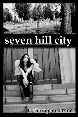 Seven Hill City by B. Thompson Stroud