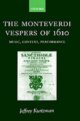 The Monteverdi Vespers of 1610 by Jeffrey Kurtzman