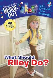 What Should Riley Do? (Disney/Pixar Inside Out) by Tracey West