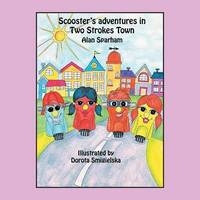 Scooster's Adventures in Two Strokes Town by Alan Sparham