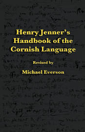 Henry Jenner's Handbook of the Cornish Language by Henry Jenner