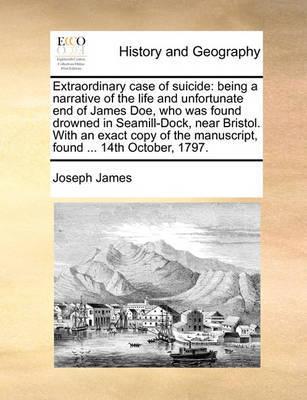 Extraordinary Case of Suicide by Joseph James