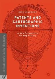 Patents and Cartographic Inventions by Mark Monmonier