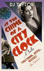 At the Chime of a City Clock by D.J. Taylor image