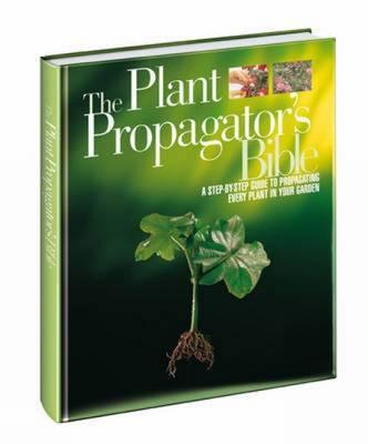 The Plant Propagator's Bible by Miranda Smith image