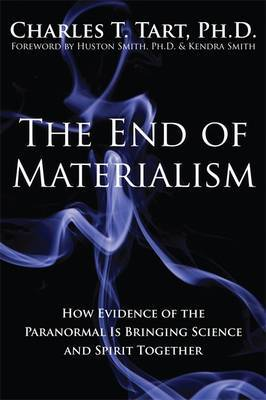 The End Of Materialism by Charles T. Tart image