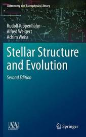Stellar Structure and Evolution by Rudolf Kippenhahn