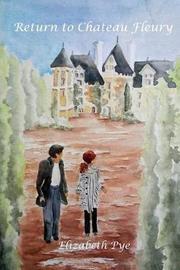 Return to Chateau Fleury by Elizabeth Pye
