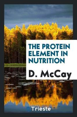The Protein Element in Nutrition by D McCay image