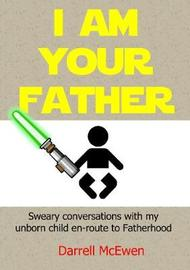 I Am Your Father by Darrell McEwen image