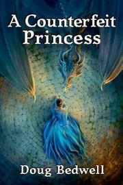 A Counterfeit Princess by Doug Bedwell image