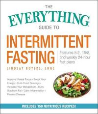 The Everything Guide to Intermittent Fasting by Lindsay Boyers