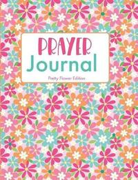 Prayer Journal Pretty Flower Edition by Hiphipyay Press