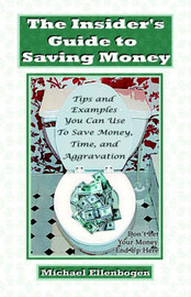 The Insider's Guide to Saving Money by Michael Ellenbogen image