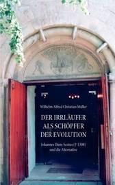 Der Irrlaufer ALS Schopfer Der Evolution by Wilhelm Alfred Christian Mller image