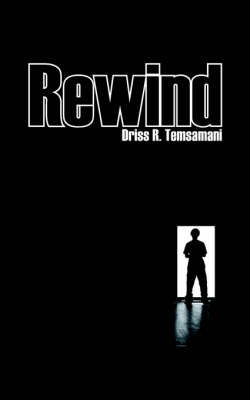 Rewind by Driss, R. Temsamani