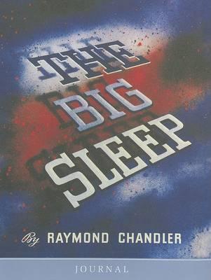 """""""The Big Sleep"""" Journal"""