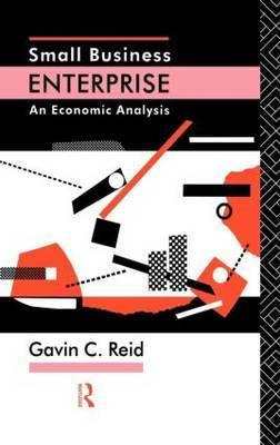 Small Business Enterprise by Gavin C Reid