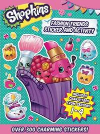 Shopkins: Fashion Friends Sticker and Activity by Little Bee Books