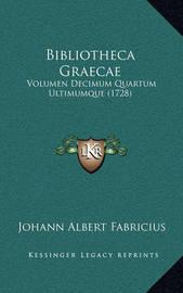 Bibliotheca Graecae: Volumen Decimum Quartum Ultimumque (1728) by Johann Albert Fabricius