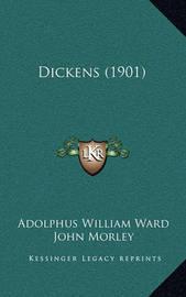 Dickens (1901) by Adolphus William Ward