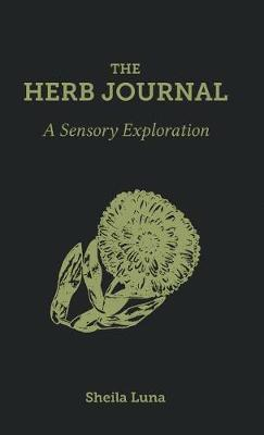 The Herb Journal by Sheila Luna