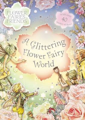 A Glittering Flower Fairy World by Cicely Mary Barker