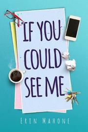 If You Could See Me by Erin Mahone