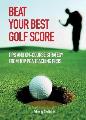 Beat Your Best Golf Score by Tim Baker image