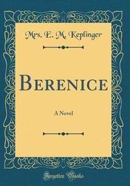 Berenice by Mrs E M Keplinger image