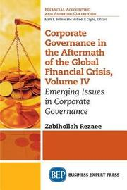Corporate Governance in the Aftermath of the Financial Crisis. Volume IV by Zabihollah Rezaee