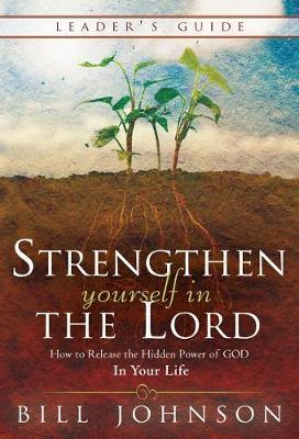 Strengthen Yourself in the Lord Leader's Guide by Bill Johnson image
