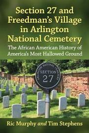 Section 27 and Freedman's Village in Arlington National Cemetery by Ric Murphy