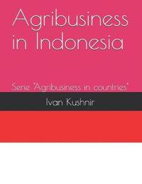 Agribusiness in Indonesia by Ivan Kushnir