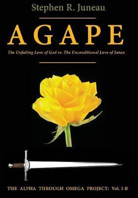 AGAPE-Part B by Stephen R Juneau