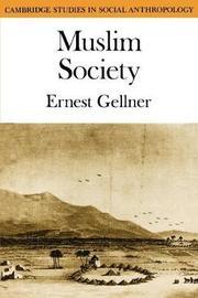 Muslim Society by Ernest Gellner