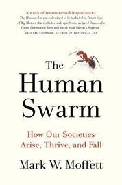The Human Swarm by Mark W. Moffett