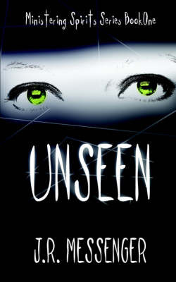 Unseen by J.R. Messenger image